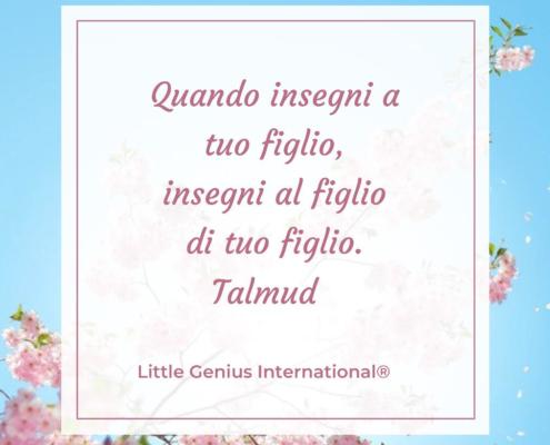 Quando insegni a tuo figlio, insegni al figlio di tuo figlio - Talmud